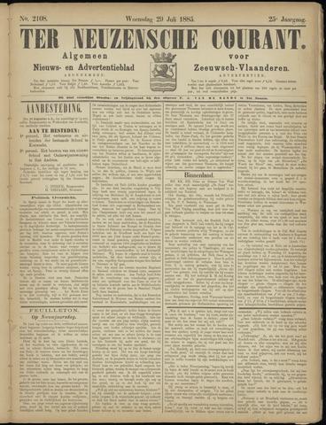 Ter Neuzensche Courant. Algemeen Nieuws- en Advertentieblad voor Zeeuwsch-Vlaanderen / Neuzensche Courant ... (idem) / (Algemeen) nieuws en advertentieblad voor Zeeuwsch-Vlaanderen 1885-07-29