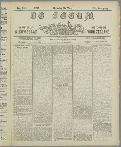 De Zeeuw. Christelijk-historisch nieuwsblad voor Zeeland 1910-03-15