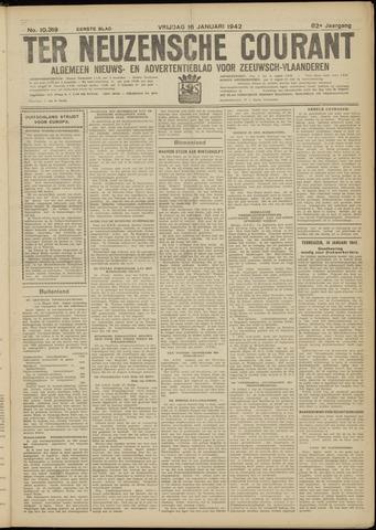 Ter Neuzensche Courant. Algemeen Nieuws- en Advertentieblad voor Zeeuwsch-Vlaanderen / Neuzensche Courant ... (idem) / (Algemeen) nieuws en advertentieblad voor Zeeuwsch-Vlaanderen 1942-01-16