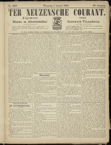 Ter Neuzensche Courant. Algemeen Nieuws- en Advertentieblad voor Zeeuwsch-Vlaanderen / Neuzensche Courant ... (idem) / (Algemeen) nieuws en advertentieblad voor Zeeuwsch-Vlaanderen 1889-01-09