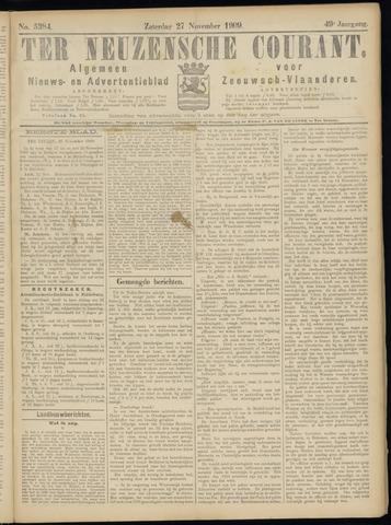 Ter Neuzensche Courant. Algemeen Nieuws- en Advertentieblad voor Zeeuwsch-Vlaanderen / Neuzensche Courant ... (idem) / (Algemeen) nieuws en advertentieblad voor Zeeuwsch-Vlaanderen 1909-11-27