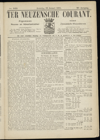 Ter Neuzensche Courant. Algemeen Nieuws- en Advertentieblad voor Zeeuwsch-Vlaanderen / Neuzensche Courant ... (idem) / (Algemeen) nieuws en advertentieblad voor Zeeuwsch-Vlaanderen 1881-01-15