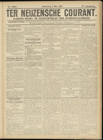 Ter Neuzensche Courant. Algemeen Nieuws- en Advertentieblad voor Zeeuwsch-Vlaanderen / Neuzensche Courant ... (idem) / (Algemeen) nieuws en advertentieblad voor Zeeuwsch-Vlaanderen 1927-05-09