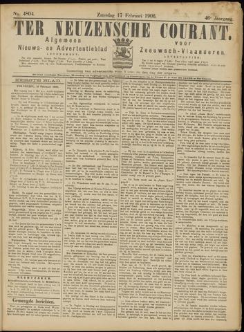 Ter Neuzensche Courant. Algemeen Nieuws- en Advertentieblad voor Zeeuwsch-Vlaanderen / Neuzensche Courant ... (idem) / (Algemeen) nieuws en advertentieblad voor Zeeuwsch-Vlaanderen 1906-02-17