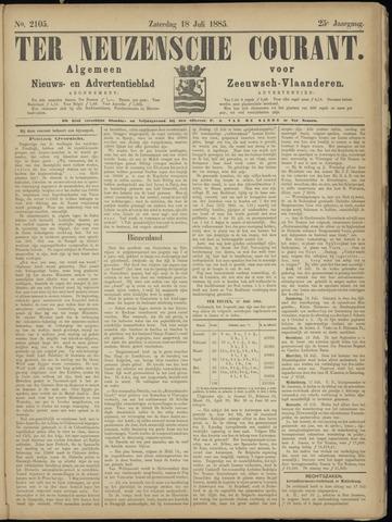 Ter Neuzensche Courant. Algemeen Nieuws- en Advertentieblad voor Zeeuwsch-Vlaanderen / Neuzensche Courant ... (idem) / (Algemeen) nieuws en advertentieblad voor Zeeuwsch-Vlaanderen 1885-07-18