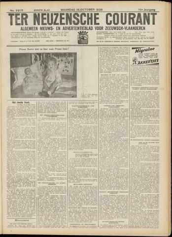Ter Neuzensche Courant. Algemeen Nieuws- en Advertentieblad voor Zeeuwsch-Vlaanderen / Neuzensche Courant ... (idem) / (Algemeen) nieuws en advertentieblad voor Zeeuwsch-Vlaanderen 1939-10-16