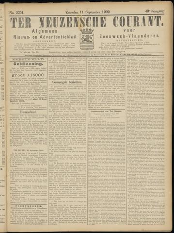 Ter Neuzensche Courant. Algemeen Nieuws- en Advertentieblad voor Zeeuwsch-Vlaanderen / Neuzensche Courant ... (idem) / (Algemeen) nieuws en advertentieblad voor Zeeuwsch-Vlaanderen 1909-09-11