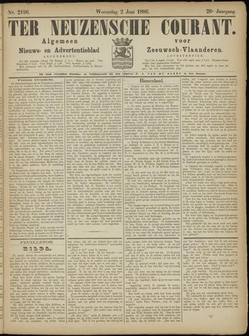 Ter Neuzensche Courant. Algemeen Nieuws- en Advertentieblad voor Zeeuwsch-Vlaanderen / Neuzensche Courant ... (idem) / (Algemeen) nieuws en advertentieblad voor Zeeuwsch-Vlaanderen 1886-06-02