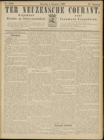 Ter Neuzensche Courant. Algemeen Nieuws- en Advertentieblad voor Zeeuwsch-Vlaanderen / Neuzensche Courant ... (idem) / (Algemeen) nieuws en advertentieblad voor Zeeuwsch-Vlaanderen 1908-08-01