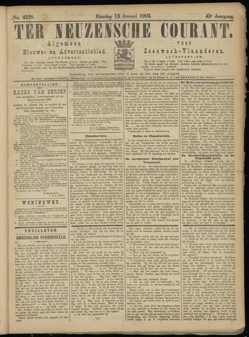 Ter Neuzensche Courant. Algemeen Nieuws- en Advertentieblad voor Zeeuwsch-Vlaanderen / Neuzensche Courant ... (idem) / (Algemeen) nieuws en advertentieblad voor Zeeuwsch-Vlaanderen 1903-01-13