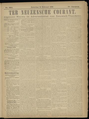 Ter Neuzensche Courant. Algemeen Nieuws- en Advertentieblad voor Zeeuwsch-Vlaanderen / Neuzensche Courant ... (idem) / (Algemeen) nieuws en advertentieblad voor Zeeuwsch-Vlaanderen 1919-02-15