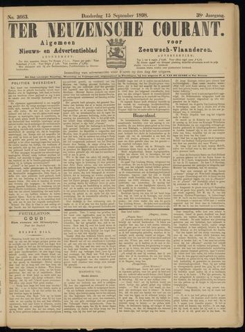 Ter Neuzensche Courant. Algemeen Nieuws- en Advertentieblad voor Zeeuwsch-Vlaanderen / Neuzensche Courant ... (idem) / (Algemeen) nieuws en advertentieblad voor Zeeuwsch-Vlaanderen 1898-09-15