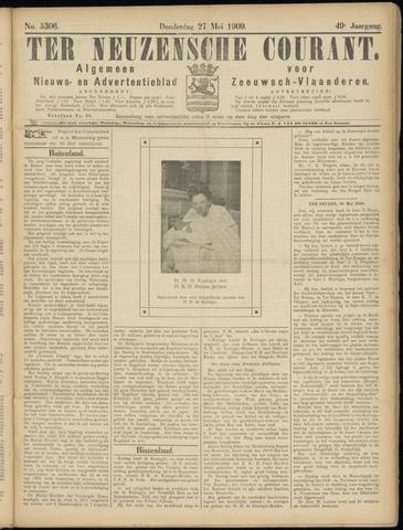 Ter Neuzensche Courant. Algemeen Nieuws- en Advertentieblad voor Zeeuwsch-Vlaanderen / Neuzensche Courant ... (idem) / (Algemeen) nieuws en advertentieblad voor Zeeuwsch-Vlaanderen 1909-05-27