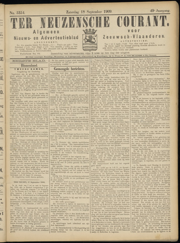 Ter Neuzensche Courant. Algemeen Nieuws- en Advertentieblad voor Zeeuwsch-Vlaanderen / Neuzensche Courant ... (idem) / (Algemeen) nieuws en advertentieblad voor Zeeuwsch-Vlaanderen 1909-09-18