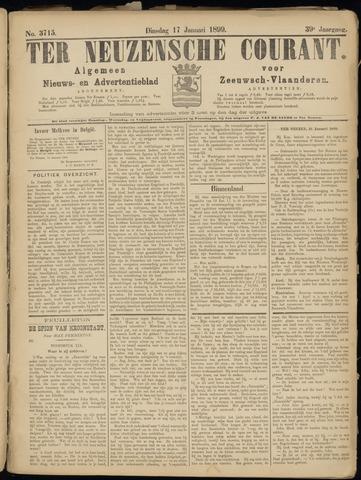 Ter Neuzensche Courant. Algemeen Nieuws- en Advertentieblad voor Zeeuwsch-Vlaanderen / Neuzensche Courant ... (idem) / (Algemeen) nieuws en advertentieblad voor Zeeuwsch-Vlaanderen 1899-01-17