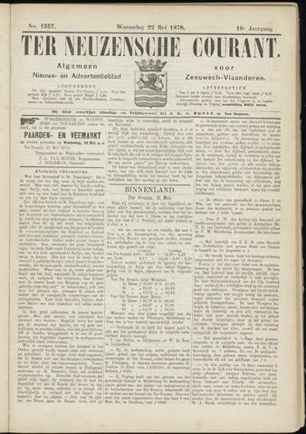 Ter Neuzensche Courant. Algemeen Nieuws- en Advertentieblad voor Zeeuwsch-Vlaanderen / Neuzensche Courant ... (idem) / (Algemeen) nieuws en advertentieblad voor Zeeuwsch-Vlaanderen 1878-05-22