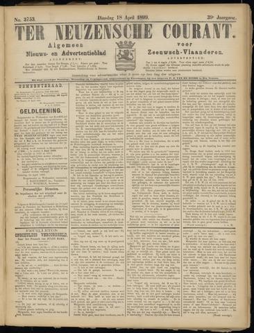 Ter Neuzensche Courant. Algemeen Nieuws- en Advertentieblad voor Zeeuwsch-Vlaanderen / Neuzensche Courant ... (idem) / (Algemeen) nieuws en advertentieblad voor Zeeuwsch-Vlaanderen 1899-04-18