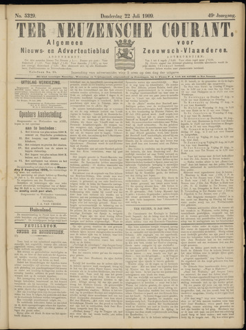 Ter Neuzensche Courant. Algemeen Nieuws- en Advertentieblad voor Zeeuwsch-Vlaanderen / Neuzensche Courant ... (idem) / (Algemeen) nieuws en advertentieblad voor Zeeuwsch-Vlaanderen 1909-07-22