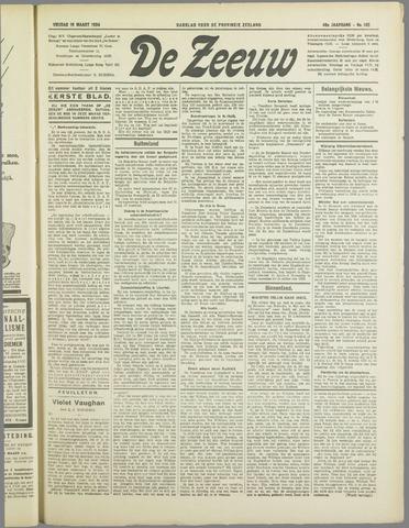 De Zeeuw. Christelijk-historisch nieuwsblad voor Zeeland 1934-03-16