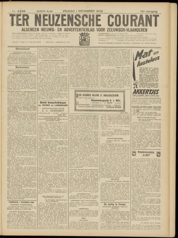 Ter Neuzensche Courant. Algemeen Nieuws- en Advertentieblad voor Zeeuwsch-Vlaanderen / Neuzensche Courant ... (idem) / (Algemeen) nieuws en advertentieblad voor Zeeuwsch-Vlaanderen 1939-12-01
