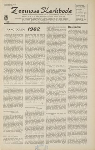 Zeeuwsche kerkbode, weekblad gewijd aan de belangen der gereformeerde kerken/ Zeeuwsch kerkblad 1962-01-05