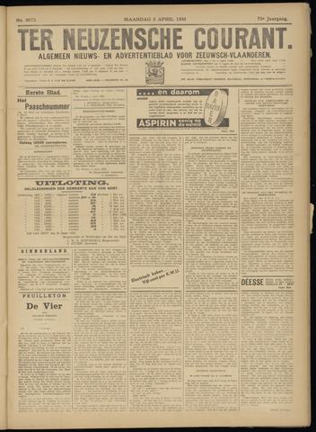 Ter Neuzensche Courant. Algemeen Nieuws- en Advertentieblad voor Zeeuwsch-Vlaanderen / Neuzensche Courant ... (idem) / (Algemeen) nieuws en advertentieblad voor Zeeuwsch-Vlaanderen 1933-04-03