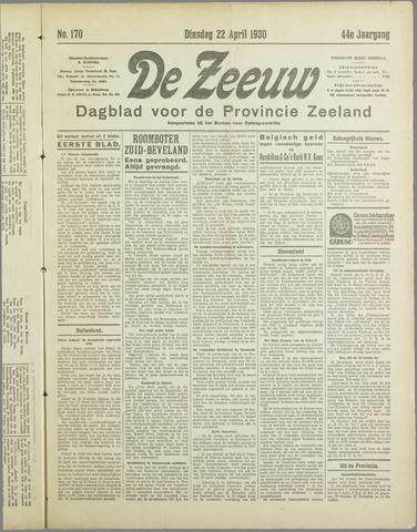 De Zeeuw. Christelijk-historisch nieuwsblad voor Zeeland 1930-04-22