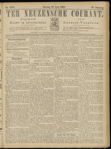 Ter Neuzensche Courant. Algemeen Nieuws- en Advertentieblad voor Zeeuwsch-Vlaanderen / Neuzensche Courant ... (idem) / (Algemeen) nieuws en advertentieblad voor Zeeuwsch-Vlaanderen 1902-04-22