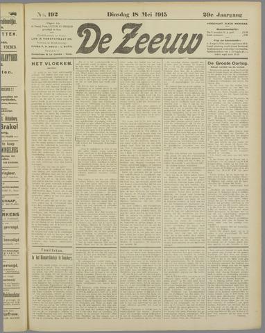 De Zeeuw. Christelijk-historisch nieuwsblad voor Zeeland 1915-05-18