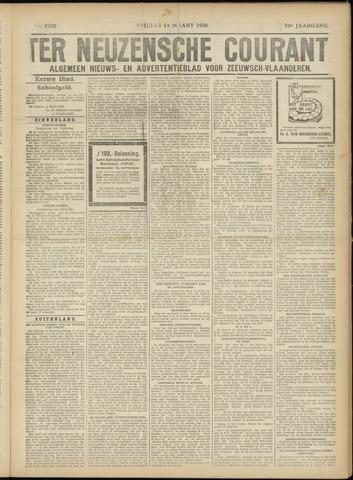 Ter Neuzensche Courant. Algemeen Nieuws- en Advertentieblad voor Zeeuwsch-Vlaanderen / Neuzensche Courant ... (idem) / (Algemeen) nieuws en advertentieblad voor Zeeuwsch-Vlaanderen 1930-03-14