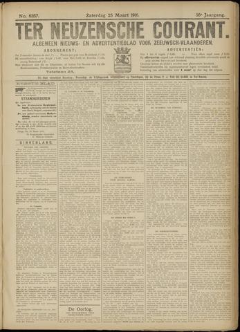 Ter Neuzensche Courant. Algemeen Nieuws- en Advertentieblad voor Zeeuwsch-Vlaanderen / Neuzensche Courant ... (idem) / (Algemeen) nieuws en advertentieblad voor Zeeuwsch-Vlaanderen 1916-03-25