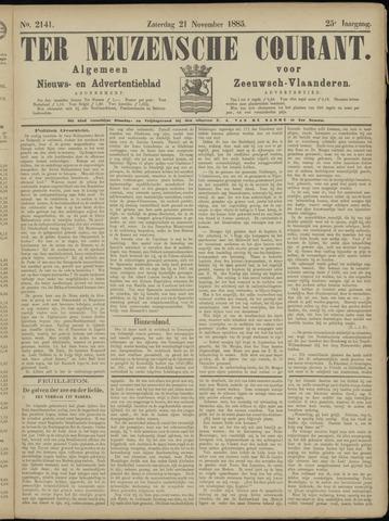 Ter Neuzensche Courant. Algemeen Nieuws- en Advertentieblad voor Zeeuwsch-Vlaanderen / Neuzensche Courant ... (idem) / (Algemeen) nieuws en advertentieblad voor Zeeuwsch-Vlaanderen 1885-11-21