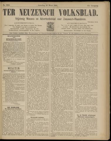 Ter Neuzensch Volksblad. Vrijzinnig nieuws- en advertentieblad voor Zeeuwsch- Vlaanderen / Zeeuwsch Nieuwsblad. Nieuws- en advertentieblad voor Zeeland 1916-03-25