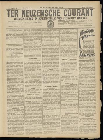 Ter Neuzensche Courant. Algemeen Nieuws- en Advertentieblad voor Zeeuwsch-Vlaanderen / Neuzensche Courant ... (idem) / (Algemeen) nieuws en advertentieblad voor Zeeuwsch-Vlaanderen 1940-02-02