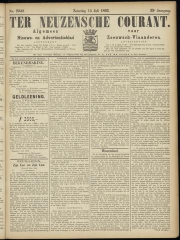 Ter Neuzensche Courant. Algemeen Nieuws- en Advertentieblad voor Zeeuwsch-Vlaanderen / Neuzensche Courant ... (idem) / (Algemeen) nieuws en advertentieblad voor Zeeuwsch-Vlaanderen 1893-07-15