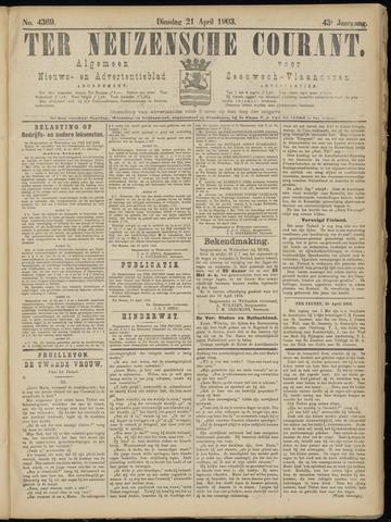 Ter Neuzensche Courant. Algemeen Nieuws- en Advertentieblad voor Zeeuwsch-Vlaanderen / Neuzensche Courant ... (idem) / (Algemeen) nieuws en advertentieblad voor Zeeuwsch-Vlaanderen 1903-04-21