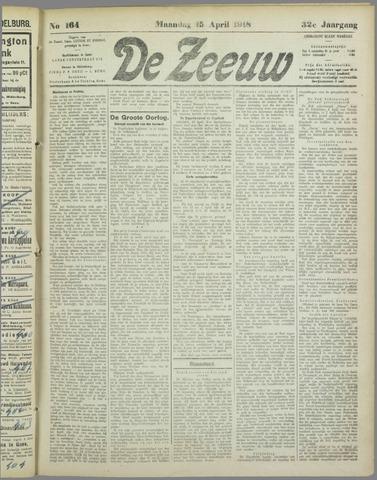 De Zeeuw. Christelijk-historisch nieuwsblad voor Zeeland 1918-04-15