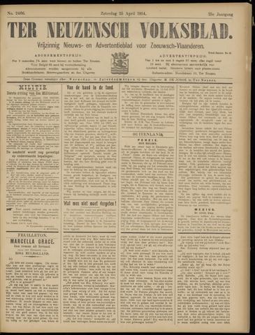 Ter Neuzensch Volksblad. Vrijzinnig nieuws- en advertentieblad voor Zeeuwsch- Vlaanderen / Zeeuwsch Nieuwsblad. Nieuws- en advertentieblad voor Zeeland 1914-04-25