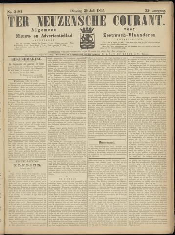 Ter Neuzensche Courant. Algemeen Nieuws- en Advertentieblad voor Zeeuwsch-Vlaanderen / Neuzensche Courant ... (idem) / (Algemeen) nieuws en advertentieblad voor Zeeuwsch-Vlaanderen 1895-07-30