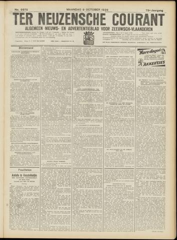 Ter Neuzensche Courant. Algemeen Nieuws- en Advertentieblad voor Zeeuwsch-Vlaanderen / Neuzensche Courant ... (idem) / (Algemeen) nieuws en advertentieblad voor Zeeuwsch-Vlaanderen 1939-10-09