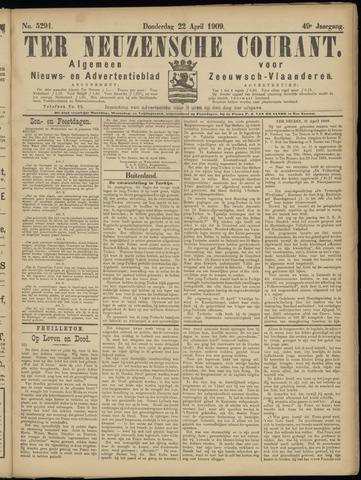 Ter Neuzensche Courant. Algemeen Nieuws- en Advertentieblad voor Zeeuwsch-Vlaanderen / Neuzensche Courant ... (idem) / (Algemeen) nieuws en advertentieblad voor Zeeuwsch-Vlaanderen 1909-04-22