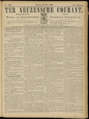 Ter Neuzensche Courant. Algemeen Nieuws- en Advertentieblad voor Zeeuwsch-Vlaanderen / Neuzensche Courant ... (idem) / (Algemeen) nieuws en advertentieblad voor Zeeuwsch-Vlaanderen 1905-05-27
