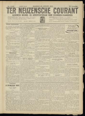Ter Neuzensche Courant. Algemeen Nieuws- en Advertentieblad voor Zeeuwsch-Vlaanderen / Neuzensche Courant ... (idem) / (Algemeen) nieuws en advertentieblad voor Zeeuwsch-Vlaanderen 1940-01-22