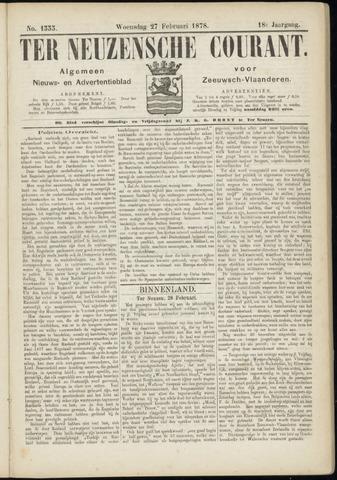Ter Neuzensche Courant. Algemeen Nieuws- en Advertentieblad voor Zeeuwsch-Vlaanderen / Neuzensche Courant ... (idem) / (Algemeen) nieuws en advertentieblad voor Zeeuwsch-Vlaanderen 1878-02-27