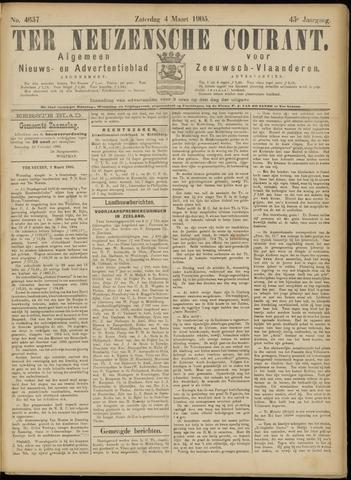 Ter Neuzensche Courant. Algemeen Nieuws- en Advertentieblad voor Zeeuwsch-Vlaanderen / Neuzensche Courant ... (idem) / (Algemeen) nieuws en advertentieblad voor Zeeuwsch-Vlaanderen 1905-03-04