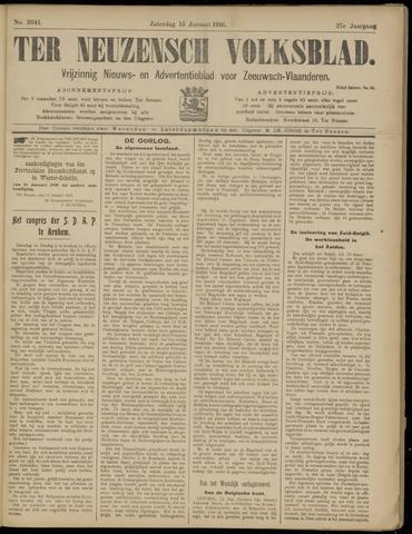 Ter Neuzensch Volksblad. Vrijzinnig nieuws- en advertentieblad voor Zeeuwsch- Vlaanderen / Zeeuwsch Nieuwsblad. Nieuws- en advertentieblad voor Zeeland 1916-01-15