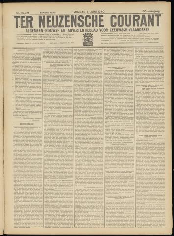 Ter Neuzensche Courant. Algemeen Nieuws- en Advertentieblad voor Zeeuwsch-Vlaanderen / Neuzensche Courant ... (idem) / (Algemeen) nieuws en advertentieblad voor Zeeuwsch-Vlaanderen 1940-06-07