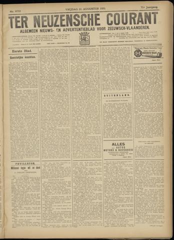 Ter Neuzensche Courant. Algemeen Nieuws- en Advertentieblad voor Zeeuwsch-Vlaanderen / Neuzensche Courant ... (idem) / (Algemeen) nieuws en advertentieblad voor Zeeuwsch-Vlaanderen 1931-08-21