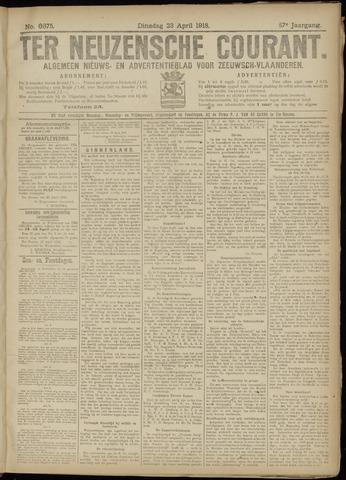 Ter Neuzensche Courant. Algemeen Nieuws- en Advertentieblad voor Zeeuwsch-Vlaanderen / Neuzensche Courant ... (idem) / (Algemeen) nieuws en advertentieblad voor Zeeuwsch-Vlaanderen 1918-04-23