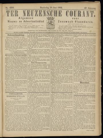 Ter Neuzensche Courant. Algemeen Nieuws- en Advertentieblad voor Zeeuwsch-Vlaanderen / Neuzensche Courant ... (idem) / (Algemeen) nieuws en advertentieblad voor Zeeuwsch-Vlaanderen 1903-06-18